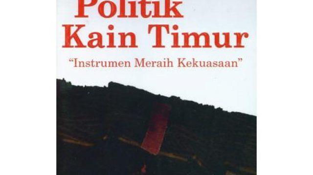 "Cover buku ""Politik Kain Timur"""